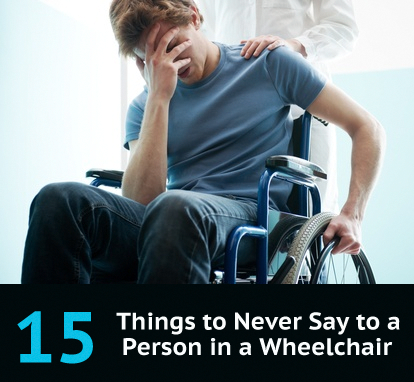 15 things to never say to person in wheelchair