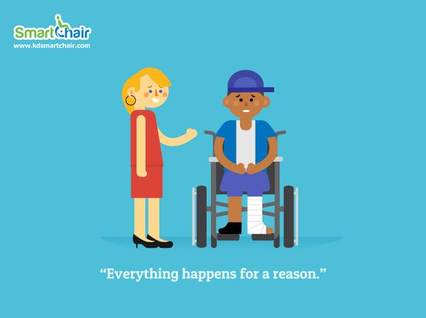 Everything happens for a reason wheelchair grande