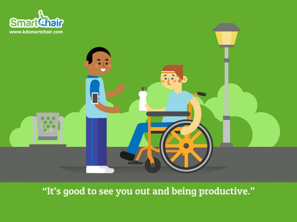 It s good to see you out and being productive wheelchair grande 1